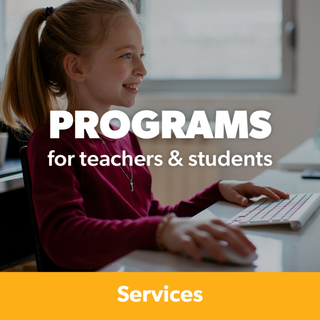 Programs for teachers and students